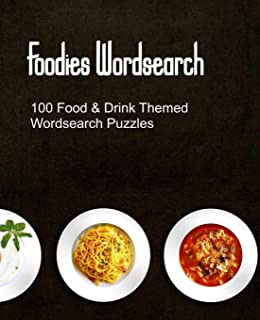 Foodies Wordsearch: 100 Puzzles With a Food Drink and Cooking Theme