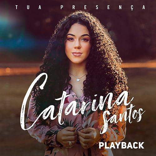 Tua Presença Playback By Catarina Santos On Amazon Music Amazon