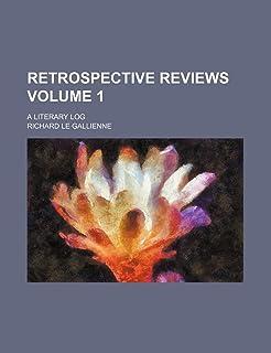 Retrospective Reviews; A Literary Log Volume 1