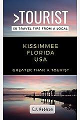 Greater Than a Tourist-Kissimmee Florida USA: 50 Travel Tips from a Local (Greater Than a Tourist Florida) Kindle Edition