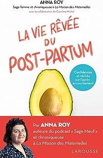 La vie rêvée du Post-partum: Confidences et vérités sur l'après-accouchement