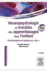 Neuropsychologie et troubles des apprentissages chez l'enfant: du développement typique aux dys- (Hors collection) Format Kindle