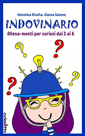 Indovinario: Allena-menti per curiosi dai 3 ai 6