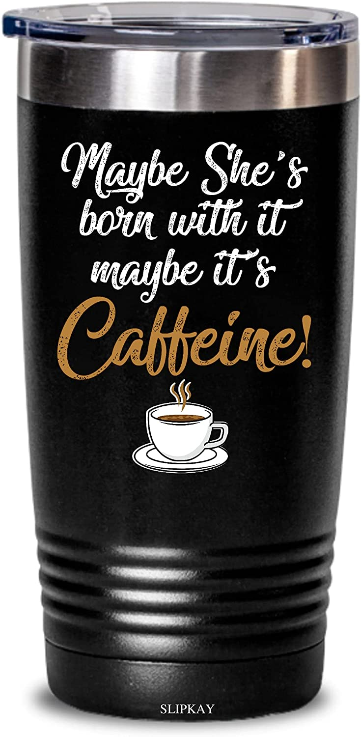 Maybe Shes Born With It Its Gifts Caffeine Tampa Mall Max 84% OFF 20oz Tumbler