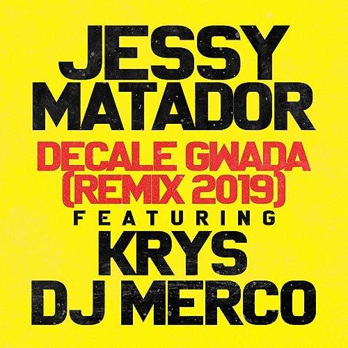 MATADOR DECALE JESSY GRATUIT TÉLÉCHARGER GWADA MP3