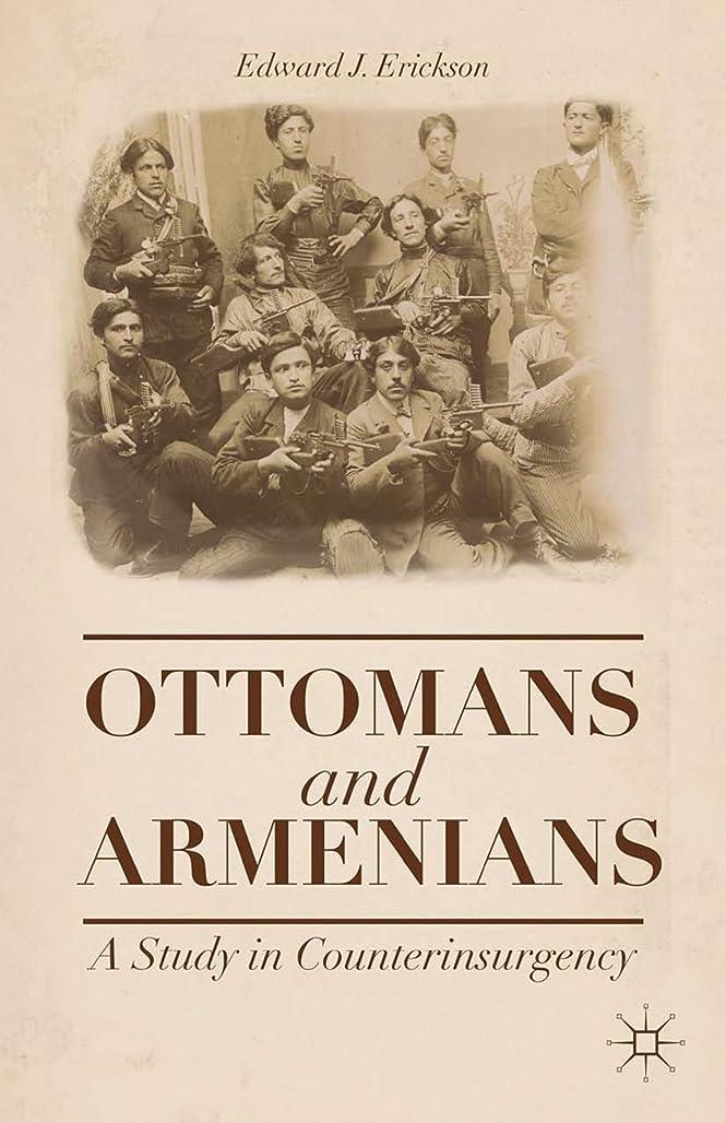 ハンディクリープ系統的Ottomans and Armenians: A Study in Counterinsurgency (English Edition)