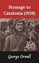 Homage to Catalonia (1938) Annotated : Kindle Edition (English Edition)