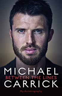 Michael Carrick: Between the Lines: My Autobiography (English Edition)