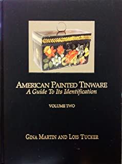 American Painted Tinware: A Guide to Its Identification, Volume 2