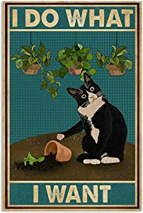 Cute Sign I Do What I Want Tuxedo Cat Gardening Amazing Metal Sign Home Cafe Wall Decoration Easter Mother's Day Best Gift for Friends Retro Tin Sign 8X12 inch