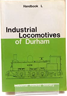 Industrial locomotives of Durham (Handbook - Industrial Railway Society ; L)