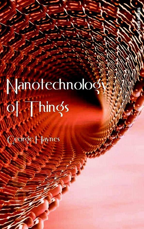 失われた地元温かいNanotechnology of Things (English Edition)