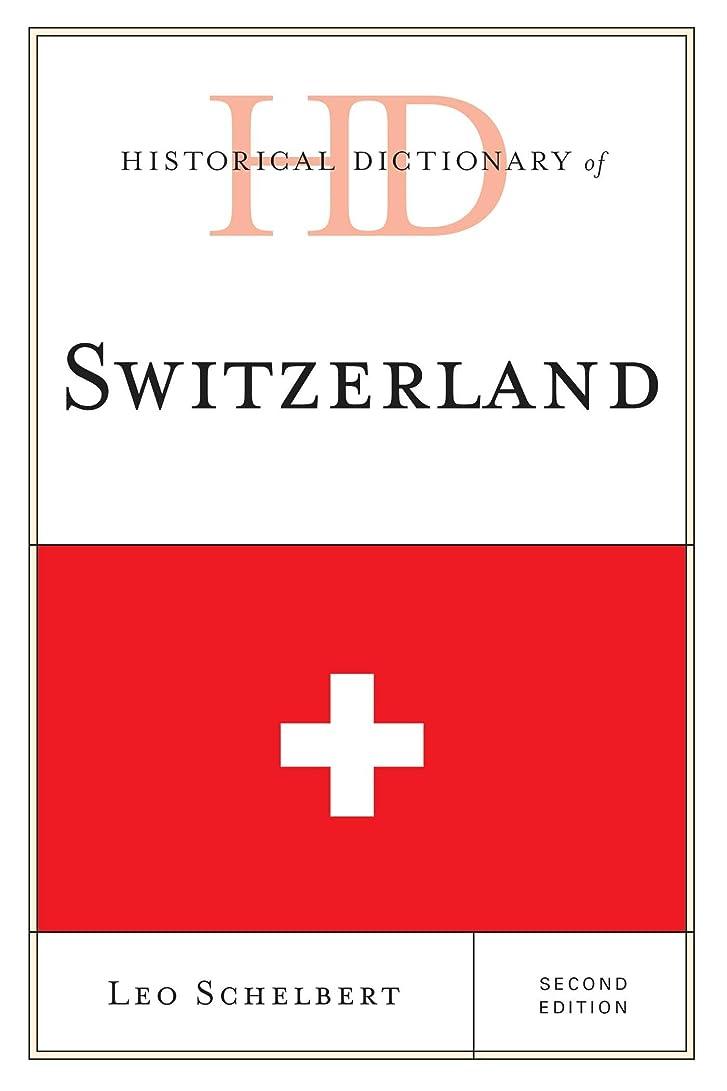姉妹に勝る起訴するHistorical Dictionary of Switzerland (Historical Dictionaries of Europe) (English Edition)