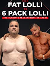 From Fat Lolli To 6 Pack Lolli The Ultimate Transformation Story
