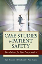 Case Studies in Patient Safety: Foundations for Core Competencies