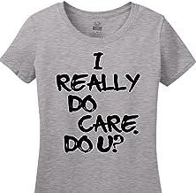 I Really Do Care. Do You? Melania Inspired Women`s Tee Shirt