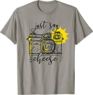Photographer Gift Just Say Cheese Funny Photography Camera T-Shirt