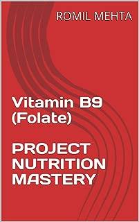 Vitamin B9 (Folate)  PROJECT NUTRITION MASTERY