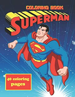 Superman Coloring Book: Coloring Book for Kids and Adults, This Amazing Coloring Book Will Make Your Kids Happier and Give Them Joy