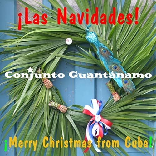 Christmas In Cuba.Las Navidades Merry Christmas From Cuba By Conjunto