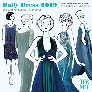 Daily Dress 2019 Wall Calendar: 365 Days of Fashion and Style from the Costume Institute