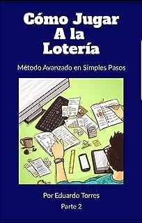 Como Jugar a la Loteria: Metodo Avanzado en Simples Pasos (Spanish Edition)