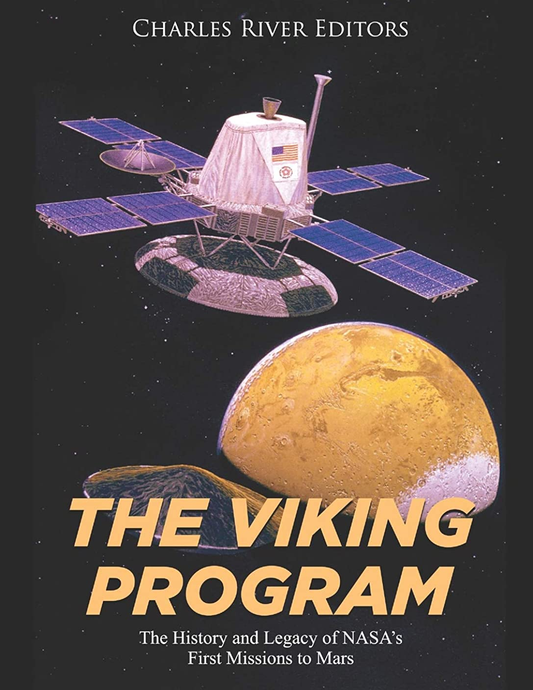 先行する嘆くパールThe Viking Program: The History and Legacy of NASA's First Missions to Mars