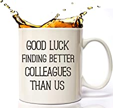 Coworkers Leaving Gifts, Good Luck Finding Better Coworkers Than Us Coffee Mug, Going Away Present for Coworker, Funny Leaving Farewell Gift, Retirement 11oz Coffee Cup For Co-workers, Colleagues