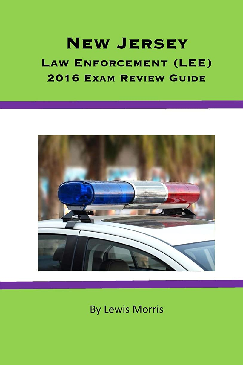 専門化する体細胞句New Jersey Law Enforcement (LEE) 2016 Exam Review Guide (English Edition)
