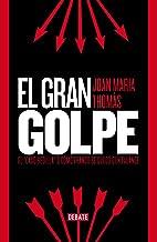 """El gran golpe: El """"caso Hedilla"""" o cómo Franco se quedó con Falange (Spanish Edition)"""