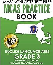 MASSACHUSETTS TEST PREP MCAS Practice Book English Language Arts Grade 3: Preparation for the Next-Generation MCAS ELA Tests