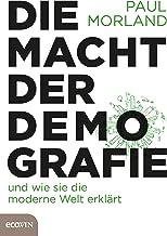 Die Macht der Demografie: und wie sie die moderne Welt erklärt (German Edition)