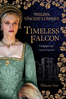 Timeless Falcon - Volume One: A Novel Of Anne Boleyn