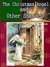 The Christmas Angel, and Other Stories (Fantasy Tales for Children)