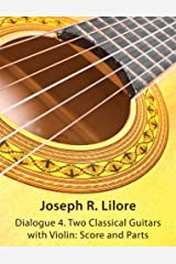Dialogue 4: Two Classical Guitars with Violin: Score and Parts Paperback