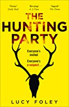 The Hunting Party: A Must Read for all Lovers of Crime Fiction and Thrillers, from the Author of Best Sellers like The Gue...