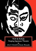 Staging Japanese Theatre: Noh and Kabuki.