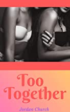 Too Together: The Domination Plot of a Teenage College Girl to Seduce and Tame Mrs. Greenway's Daughter Into Being a Submissive Lesbian Pet (Lesbian Seduction Conspiracy Book 4)