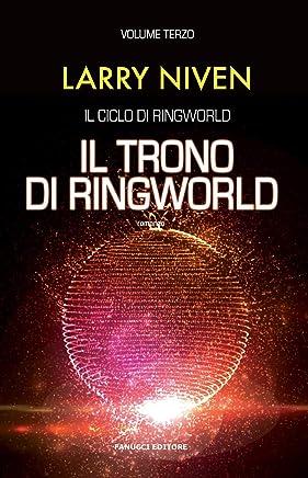 Il trono di Ringworld. Il ciclo di Ringworld: Il ciclo di Ringworld vol. 3 – Il trono di Ringworld
