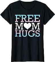 Womens Free Mom Hugs Transgender Trans Rights Pride LGBT Freedom T-Shirt
