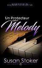 Un Protecteur pour Melody (Forces Très Spéciales t. 9)