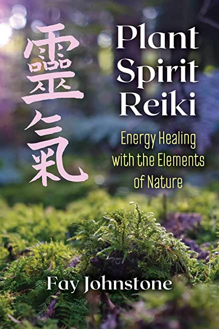 Plant Spirit Reiki: Energy Healing with the Elements of Nature (English Edition)