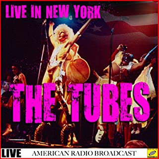 The Tubes - Live in New York (Live)