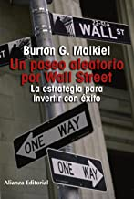Un paseo aleatorio por Wall Street/ A Random Walk Down Wall Street: La estrategia para invertir con exito/ The Time-Tested...