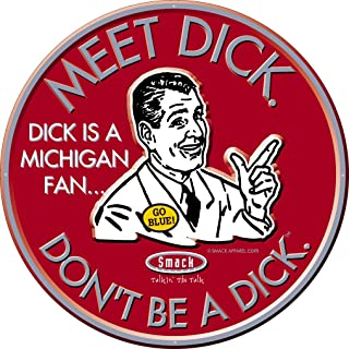 Smack Apparel Ohio State Football Fans. Don't Be A Dick. (Anti-Michigan) Embossed Metal Man Cave Sign