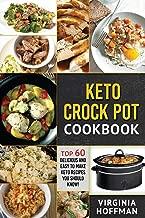 Keto: Keto Crock Pot Cookbook: Top 60 Delicious and Easy To make Keto Recipes You Should Know!