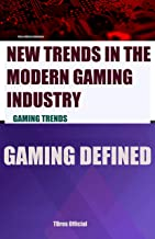 New Trends in The Modern Gaming Industry: Gaming Trends (English Edition)