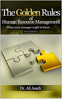 The Golden Rules of Human Resource Management: What every manager ought to know (Second Edition)