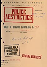 Police Aesthetics: Literature, Film, and the Secret Police in Soviet Times