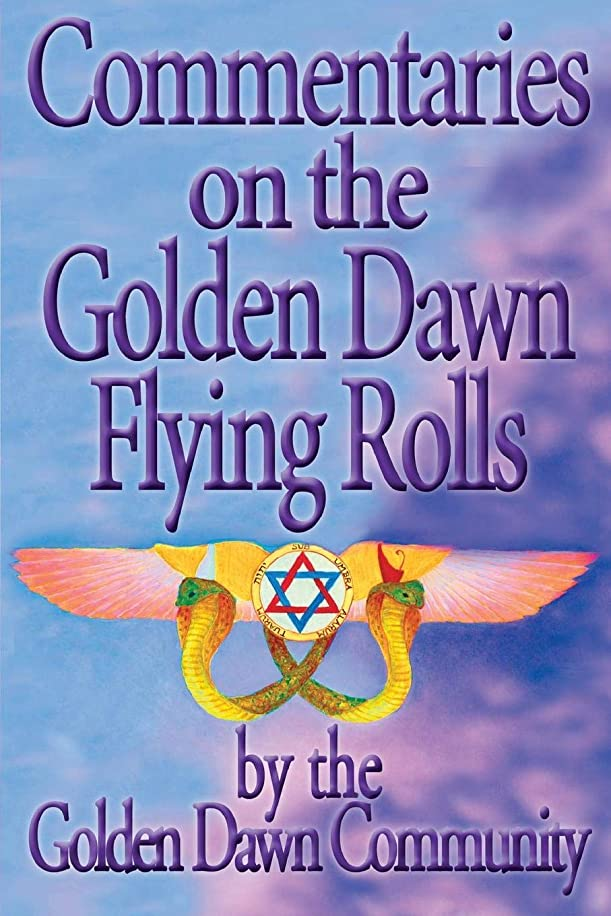 Commentaries on the Golden Dawn Flying Rolls